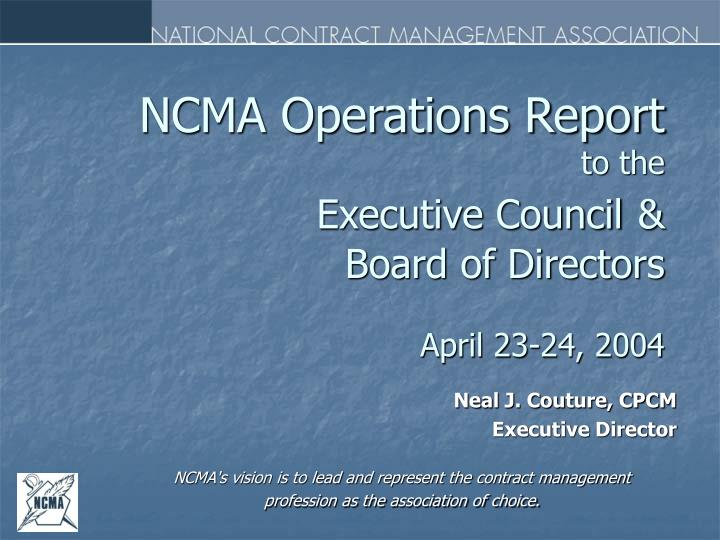 ncma operations report to the executive council board of directors april 23 24 2004 n.