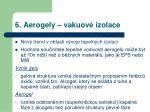 6 aerogely vakuov izolace