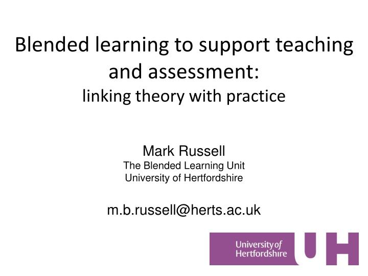 blended learning to support teaching and assessment linking theory with practice n.