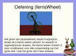 oefening ferriswheel