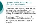 dynamic mobile anchor points dmap the tradeoff