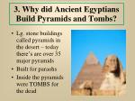 3 why did ancient egyptians build pyramids and tombs