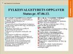fylkesvalgstyrets oppgaver status pr 07 06 13