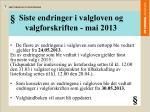 siste endringer i valgloven og valgforskriften mai 2013