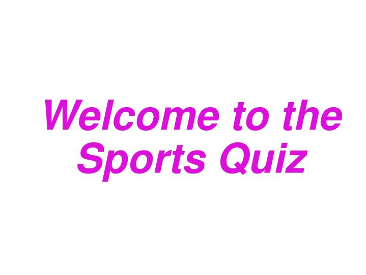 welcome to the sports quiz n.