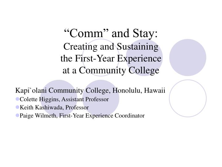 comm and stay creating and sustaining the first year experience at a community college n.