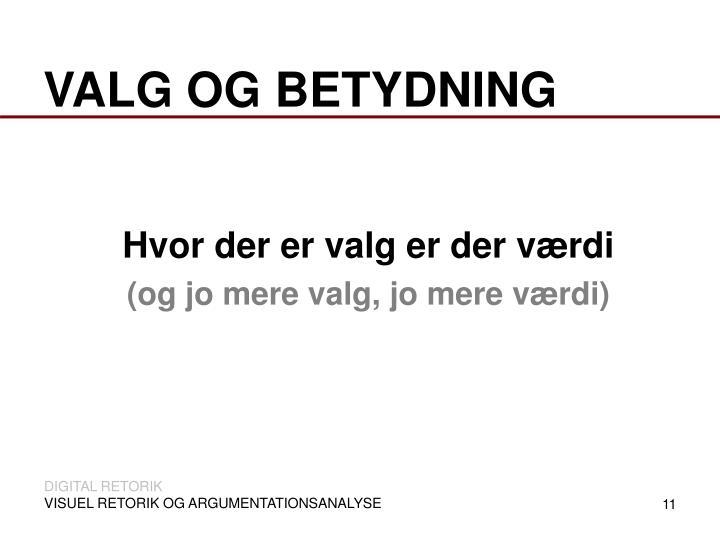 VALG OG BETYDNING