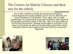 the c enters for elderly citizens and their aim for the elderly