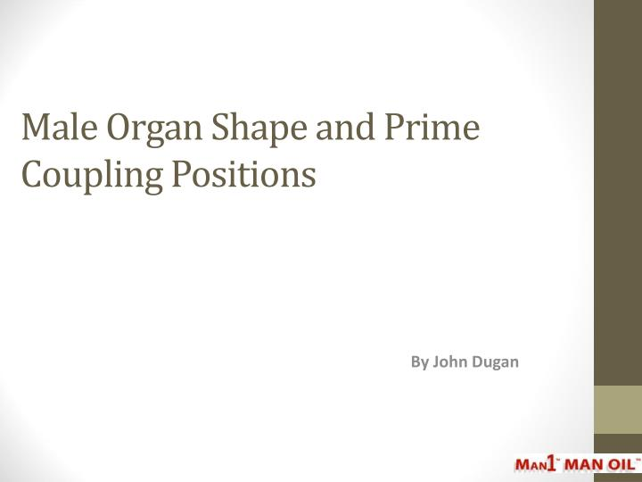 male organ shape and prime coupling positions n.