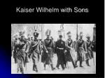 kaiser wilhelm with sons