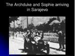 the archduke and sophie arriving in sarajevo