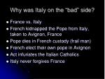 why was italy on the bad side