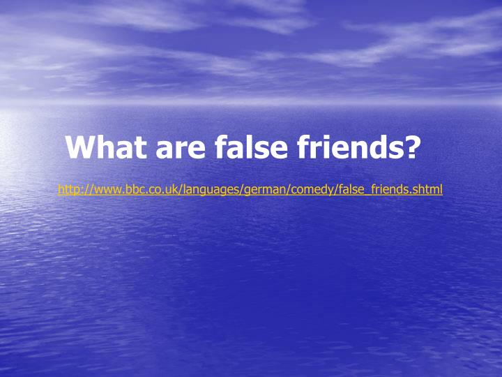 What are false friends?