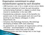 organisation commitment to adopt standardisation agreed by each discipline