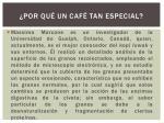 por qu un caf tan especial