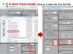 1 1 4 wire vout mode how to create the pre cal file1