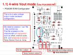 1 1 4 wire vout mode use pga309evm