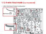 1 1 4 wire vout mode use pga309evm1