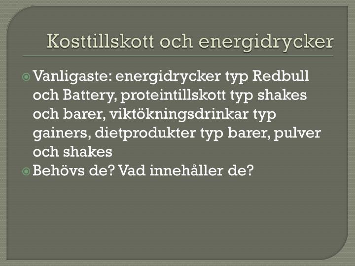 Kosttillskott och energidrycker