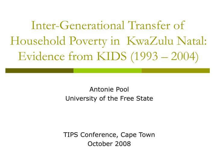inter generational transfer of household poverty in kwazulu natal evidence from kids 1993 2004 n.