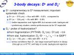 3 body decays d and d s