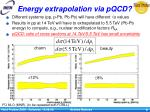 energy extrapolation via pqcd