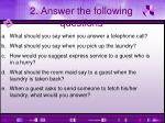2 answer the following questions