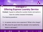 dialogue 2 offering express laundry service