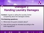 dialogue 3 handing laundry damages