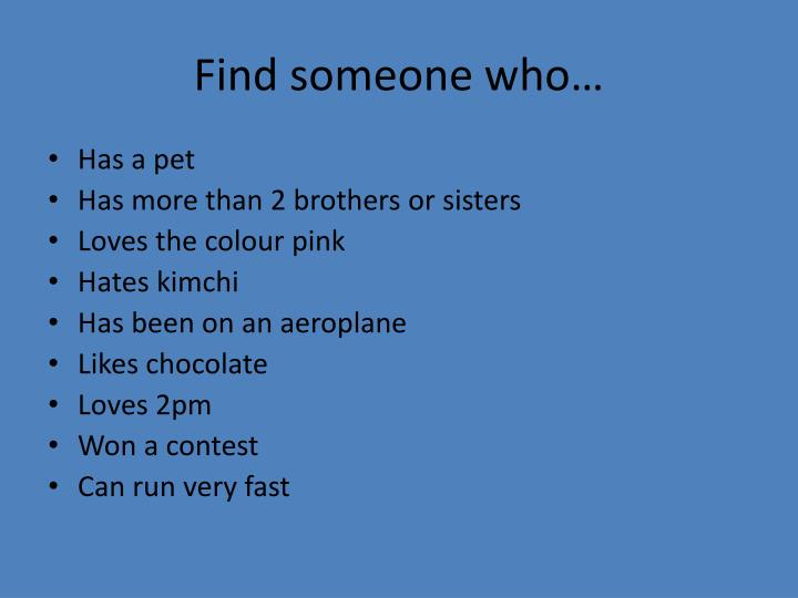 Find someone who…