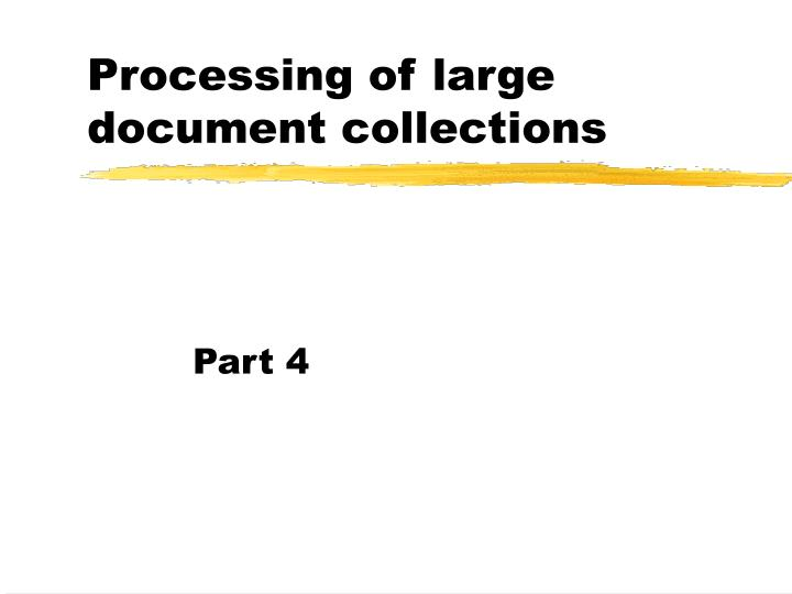 processing of large document collections n.