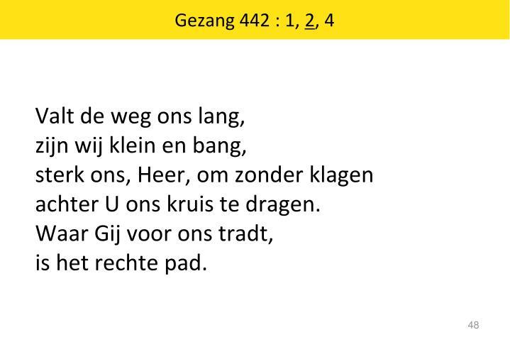 Gezang 442 : 1,