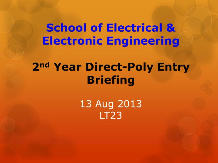 school of electrical electronic engineering 2 nd year direct poly entry briefing 13 aug 2013 lt23