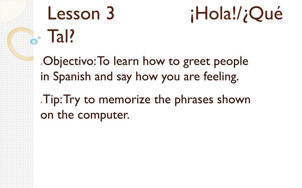 PPT - Lesson 3 ¡Hola!/¿Qué Tal? PowerPoint Presentation - ID:3919470