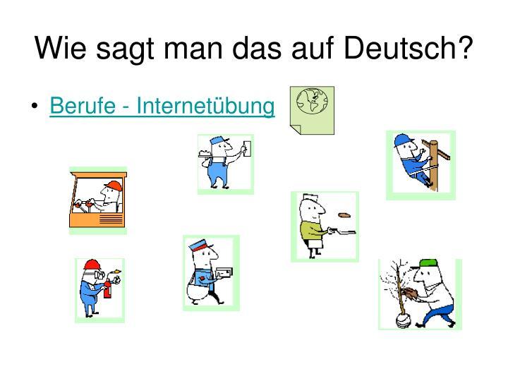 Wie sagt man das auf deutsch