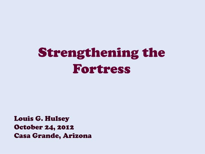 strengthening the fortress n.