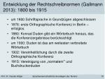 entwicklung der rechtschreibnormen gallmann 2013 1800 bis 1915