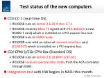 test status of the new computers