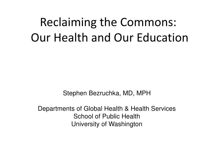 reclaiming the commons our health and our education