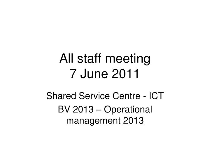 all staff meeting 7 june 2011 n.