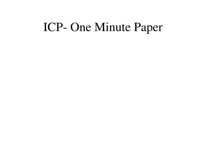 ICP- One Minute Paper