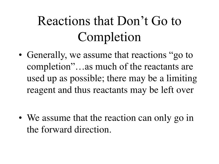 Reactions that Don't Go to Completion
