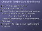 change in temperature endothermic