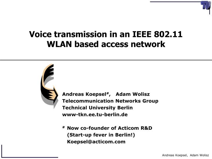 voice transmission in an ieee 802 11 wlan based access network n.