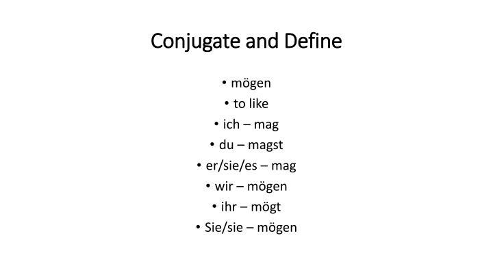 Conjugate and Define