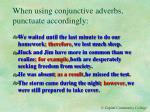 when using conjunctive adverbs punctuate accordingly