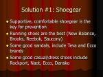 solution 1 shoegear