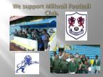 we support millwall football club