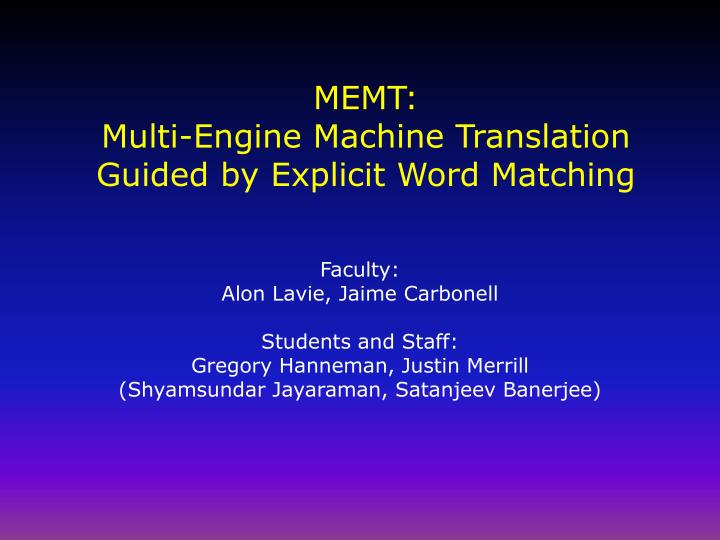 memt multi engine machine translation guided by explicit word matching n.