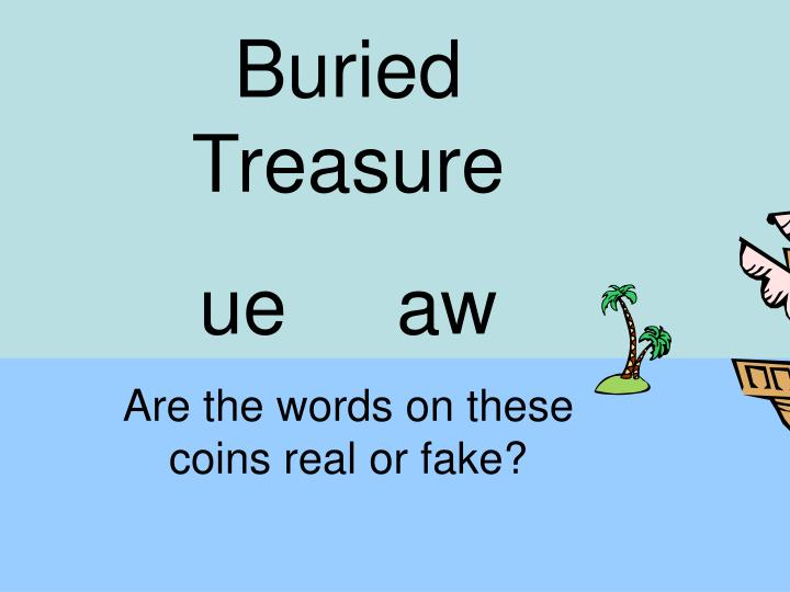 PPT - Buried Treasure ue aw Are the words on these coins real or